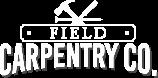 Field Carpentry Co.